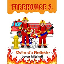 """""""FIREHOUSE 3: Duties of a Firefighter"""" (Childrens Educational books 3-Fire Engines, Bravery and Pets)(Boy and Girl Firefighters) Rescue Kids Picture Book Story"""