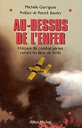 AU-DESSUS DE L'ENFER. Histoire du combat aérien contre les feux de forêt