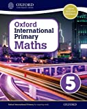 Oxford International Primary Maths Student Workbook 5: A Problem Solving Approach to Primary Maths