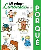Mi primer Larousse de los ¿Por qué? (Larousse - Infantil/Juvenil - Castellano - A Partir De 5/6 Años)