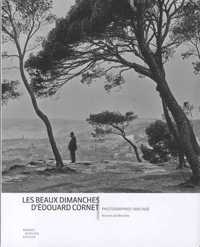 Les beaux dimanches d'Edouard Cornet : Photographies 1900-1928 par Collectif