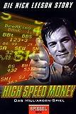 High Speed Money: Das Milliarden-Spiel