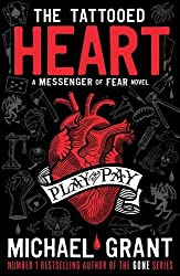 The Tattooed Heart: A Messenger of Fear Novel by Michael Grant (2015-08-27)