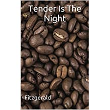 Tender Is The Night: (Annotated) (English Edition)