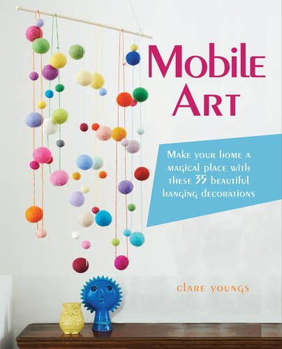 Mobile Art: Make your home a magical place with these 35 beautiful hanging decorations