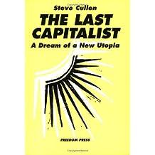 The Last Capitalist: A Dream of a New Utopia