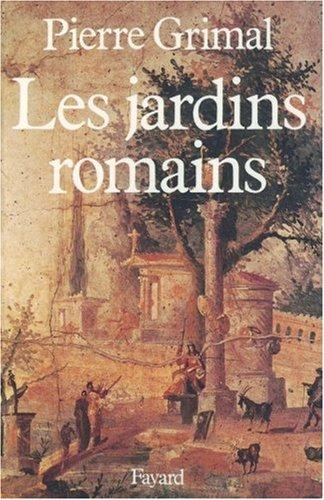 Les Jardins romains par Pierre Grimal