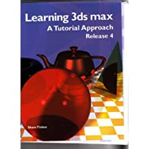 Learning 3ds Max R4: A Tutorial Approach