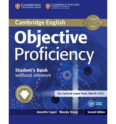 [(Objective Proficiency Student's Book without Answers with Downloadable Software)] [ By (author) Annette Capel, By (author) Wendy Sharp ] [January, 2013]
