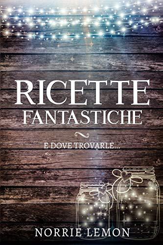 Ricette Fantastiche e dove trovarle: Il Fantasy in Cucina (Wiks Fantasy Vol. 1)