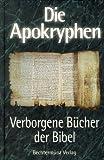 Die Apokryphen - Verborgene Bücher der Bibel - Erich Weidinger