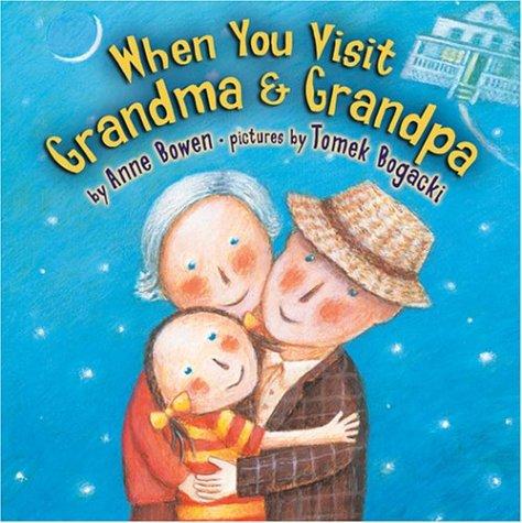 When You Visit Grandma & Grandpa (Carolrhoda Picture Books)