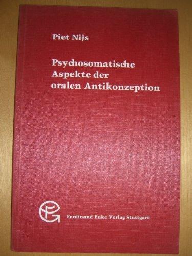 Psychosomatische Aspekte der oralen Antikonzeption. Beiträge zur Sexualforschung ; Bd. 50
