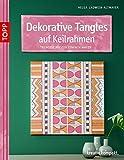Dekorative Tangles auf Keilrahmen: Trendige Muster einfach malen (kreativ.kompakt.)