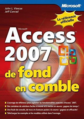 Access 2007 - De fond en comble - Livre+compléments en ligne par John Viescas