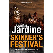 Skinner's Festival (Bob Skinner series, Book 2): A gripping crime novel of Edinburgh's dark underbelly (Bob Skinner Mysteries)
