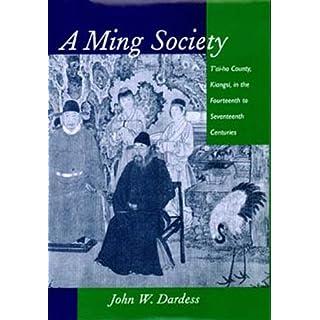 A Ming Society: T'Ai-Ho County, Kiangsi, Fourteenth to Seventeenth Centuries: T'ai-ho County, Kiangsi, in the Fourteenth to Seventeenth Centuries