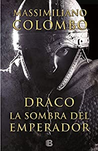 Draco. La sombra del emperador par Massimiliano Colombo