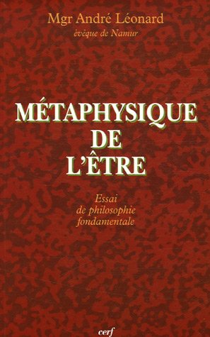 Métaphysique de l'Etre : Essai de philosophie fondamentale