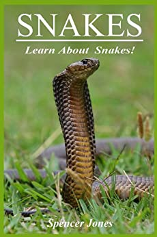 Snakes:Fun Facts & Amazing Pictures - Learn About Snakes (Amazing Nature Childrens Books Book 2) by [Jones, Spencer]