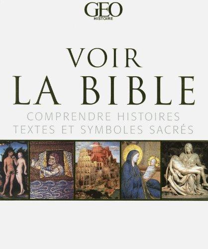 Voir la bible - comprendre histoires, textes et symboles sacrés