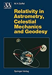 Relativity in Astrometry, Celestial Mechanics and Geodesy (Astronomy and Astrophysics Library)