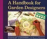 A Handbook for Garden Designers by Rosemary Alexander (1996-08-01)