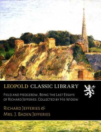 field-and-hedgerow-being-the-last-essays-of-richard-jefferies-collected-by-his-widow