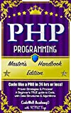 "PHP Programming Like a PRO!New and Improved! Updated for Additional Content You've spoken and we've listened.The Master's Handbook series has been REVAMPED!We thank you all greatly for the support =) ""  this book makes it super easy to understand wha..."