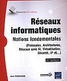 Réseaux informatiques - Notions fondamentales (6ième édition) (Protocoles, Architectures, Réseaux sans fil...)...