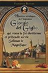 Histoires véridiques de l'imposteur Giorgio del Giglio, qui renia la foi chrétienne et prétendit servir Soliman le Magnifique par Buttay