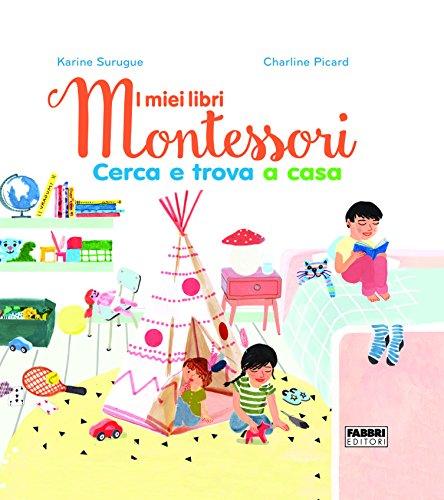scaricare ebook gratis Cerca e trova a casa. I miei libri Montessori PDF Epub