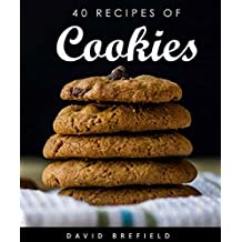 40 recipes of cookies: The most delicious cookies. Easy to prepare. (A series of cookbooks Book 7) (English Edition)