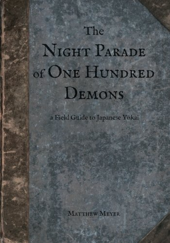 The Night Parade of One Hundred Demons: A Field Guide to Japanese Yokai: Volume 1 por Mr. Matthew Meyer