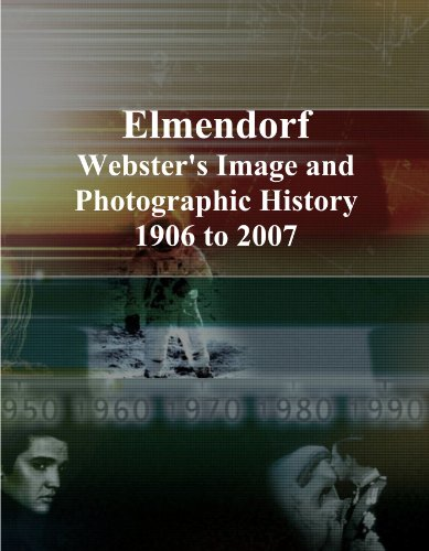 Elmendorf: Webster's Image and Photographic History, 1906 to 2007