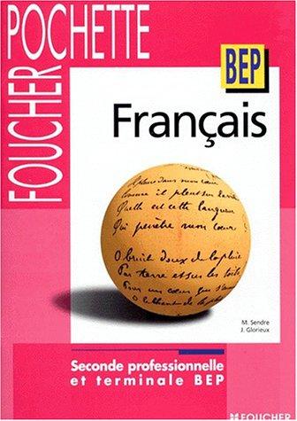 Français : Travaux pratiques, BEP, 2de professionnelle et Terminale BEP tertiaires et industriels (Livre pochette)