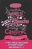 Le malicieux journal des soeurs Mouche au collège de Castelroc. 3, Tout shuss ! / Nathalie Somers   Somers, Nathalie (1966-....). Auteur