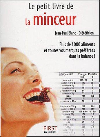 Le petit livre de la minceur : Plus de 3000 aliments et toutes vos marques préférées dans la balance ! par Jean-Paul Blanc