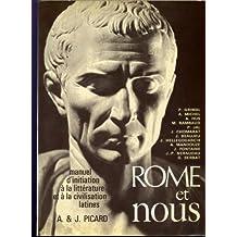 Rome et nous. Manuel d' Initiation à la littérature et à la civilisation latines.
