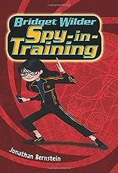 Bridget Wilder: Spy-in-Training (Bridget Wilder Series) by Jonathan Bernstein (2015-09-01)