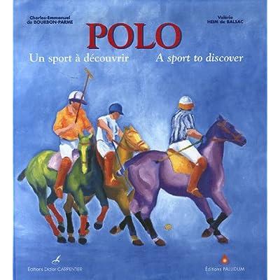 Polo : Un sport à découvrir, édition bilingue français-anglais