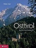 Osttirol: Porträt einer Landschaft - Walter Mair