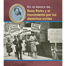 Rosa Parks Y El Movimiento Por Los Derechos Civiles (En La Epoca De/ Life in the Time of)