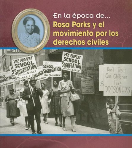 Rosa Parks Y El Movimiento Por Los Derechos Civiles (En La Epoca De/ Life in the Time of) por Terri Degezelle
