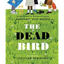 The Dead Bird by Margaret Wise Brown (2016-06-07)