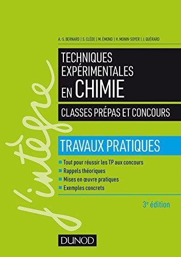 Techniques expérimentales en chimie - Classes prépas et concours 3e éd. - Travaux pratiques par Anne-Sophie Bernard