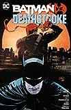 Batman vs. Deathstroke - Christopher Priest, Ed Benes, Carlo Pagulayan, Larry Hama, Roberto Viacava