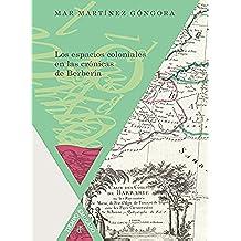 Los espacios coloniales en las crónicas de Berbería (Tiempo emulado nº 28)