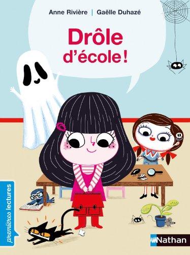 Drôle d'école - Premières Lectures CP Niveau 1 - Dès 6 ans par Anne Rivière