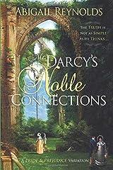 Mr. Darcy's Noble Connections: A Pride & Prejudice Variation Paperback